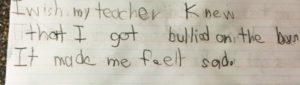 """""""Eu gostaria que minha professora soubesse que eu sofri bullying no ônibus. Me fez me sentir triste."""""""